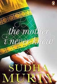 Sudha Murthy Books - The Mother I Never Knew